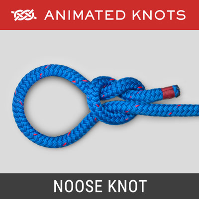 Noose Knot - Loop that tightens when pulled