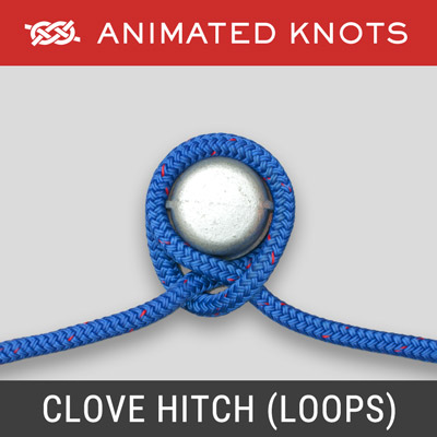 Clove Hitch - attaches a rope to a pole