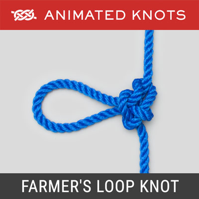 Farmers Loop Knot - creates a mid rope loop