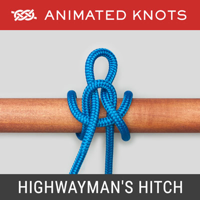 Highwayman's Hitch - Quick-release knot