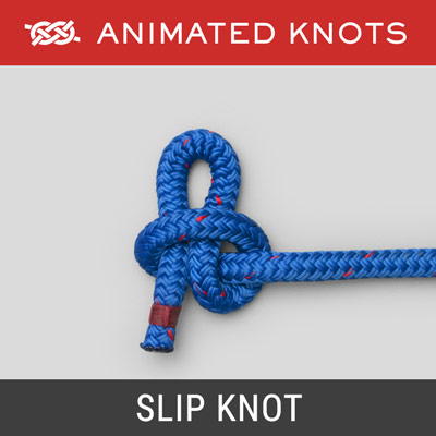 Slip Knot - Knot loosens when tail end is pulled