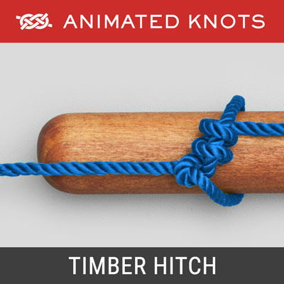 Timber Hitch - Simple knot used for towing a log